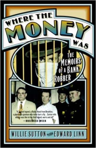 Cover of the Willie Sutton book 'Where the Money Was'